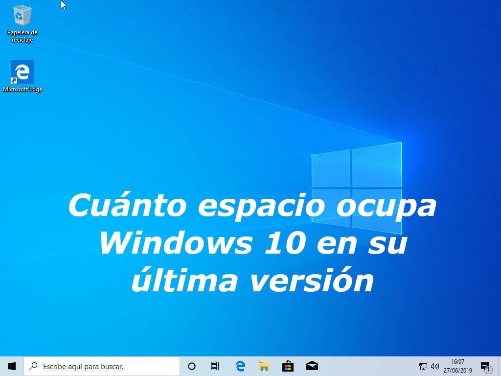 Cuanto espacio ocupa la instalación Windows 10